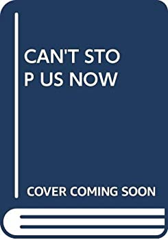 Can't Stop Us Now 0440910986 Book Cover