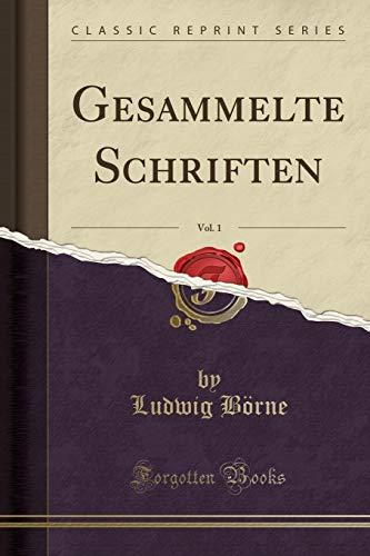 Gesammelte Schriften, Vol. 1 (Classic Reprint)