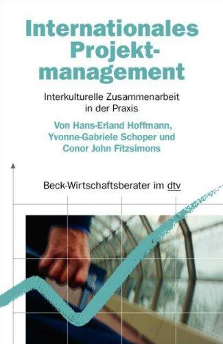 Internationales Projektmanagement: Interkulturelle Zusammenarbeit in der Praxis (Beck-Wirtschaftsberater im dtv)