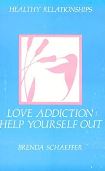 Love Addiction: Help Yourself Out (5208) 0894863835 Book Cover