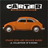 Songtexte von Carter the Unstoppable Sex Machine - Starry Eyed and Bollock Naked (A Collection of B‐Sides)
