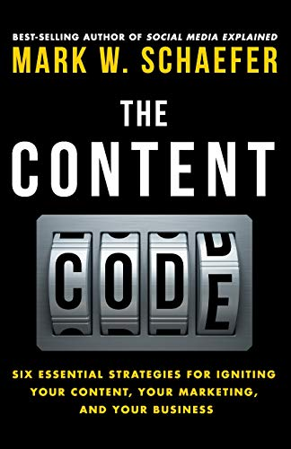 The Content Code: Six essential strategies to ignite your co