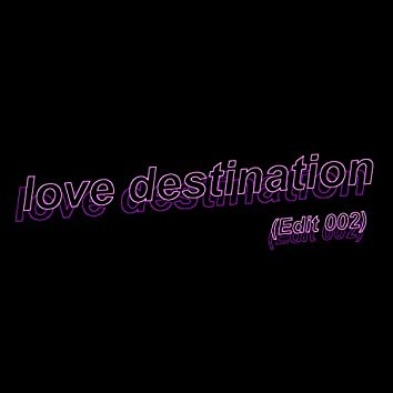 love destination (Edit 002)