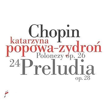 Chopin: Preludes Op. 28, Polonaises Op. 26