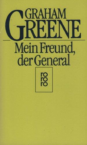 Mein Freund, der General. Geschichte eines Engagements.
