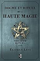 Dogme et Rituel de la Haute Magie: Tome Second: Rituel