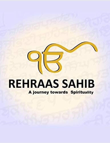 Rehras Sahib - Journey for the soul: Spiritual Translation, took Years of Dedicated work by Volunteers. (English Edition)