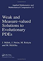 Weak and Measure-Valued Solutions to Evolutionary PDEs (Applied Mathematics)