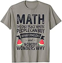 Funny Math Watermelon The Only Place Where Math Lover Gift T-Shirt
