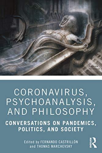 Coronavirus, Psychoanalysis, and Philosophy: Conversations on Pandemics, Politics and Society