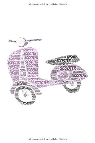 Scooter: Your Personal Notebook and Journal  | Blank 120 Pages 6x9 inches | Notes, Drawings, Planer, Diary, Organization | Word Cloud Shaped Cartoons for Kids and More