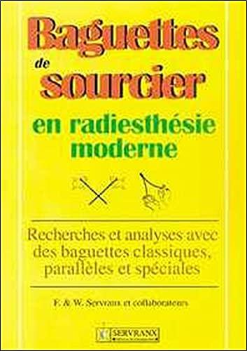 Baguettes de sourcier en radiesthésie moderne : Recherche et analyse avec des baguettes classiques, parallèles et spéciales