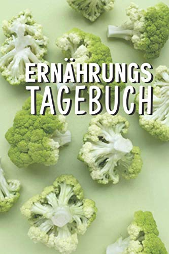 Ernährungstagebuch: Mit 120 Seiten im DIN A5 Format Zum Ausfüllen Von Frühstück | Mittagessen | Abendessen | Snacks | Getränke | Diättagebuch Für Frauen Zum Eintragen.