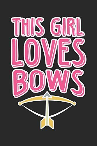 This Girl Loves Bows: Bogenschießen Kalender 2020 Bogenschützin Geschenk Lustig / Taschenkalender 2020 / Terminplaner 2020 / Jahresplaner 2020 / DIN ... Januar bis Dezember / Jede Woche eine Seite
