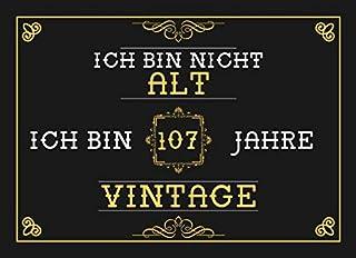 Ich Bin Nicht Alt Ich Bin 107 Jahre Vintage: 107. Geburtstag Gaestebuch - Andenkenbuch fuer Partygaeste zum Hinterlassen von Unterschriften und Wuenschen - 107 Jahre Vintage