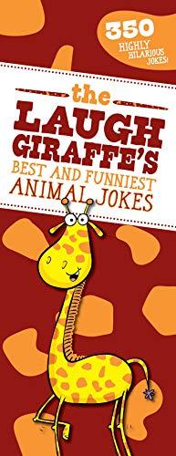 The Laugh Giraffe's Best and Funniest Animal Jokes: 350 Highly Hilarious Jokes!