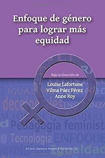 Enfoque de género para lograr más equidad (COLECCIÓN FORMACIÓN, SOCIEDAD Y CULTURA)