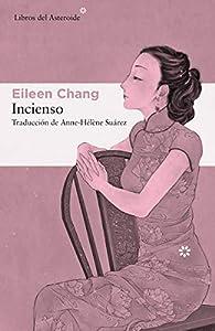Incienso: 229 par Eileen Chang