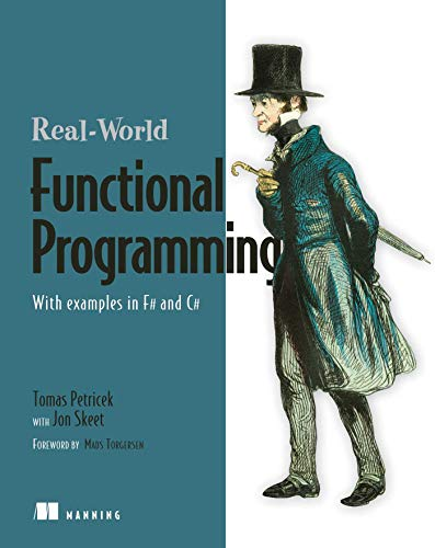 Real-World Functional Programming: With Examples in F# and C#