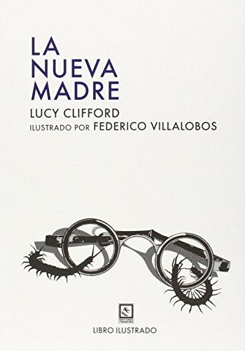 La Nueva Madre (Vagamundos. Libros ilustrados)