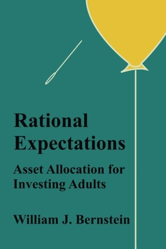 Rational Expectations: Asset Allocation for Investing Adults (Investing for Adults) (Volume 4)