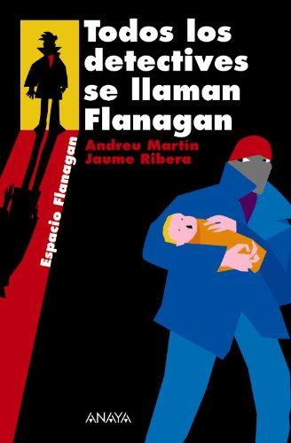 Todos los detectives se llaman Flanagan: Serie Flanagan, 1 (Literatura Juvenil (A Partir De 12 Años) - Flanagan)