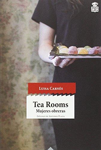 Tea Rooms: Mujeres obreras: 24 (sensibles a las Letras)