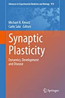 Synaptic Plasticity: Dynamics, Development and Disease (Advances in Experimental Medicine and Biology (970))