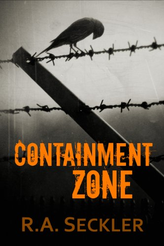 Containment Zone by [R. A. Seckler]