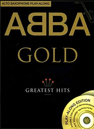 ABBA: Gold - Alto Saxophone Play-Along (Book & 2 CDs): Noten, Play-Along, Bundle, CD für Alt-Saxophon (Play Along Book & CD)