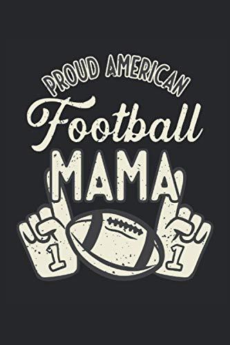 Proud American Football Mama: Proud Football Mama Libreta de regalos de fútbol americano para mujeres con rayas (formato A5, 15, 24 x 22, 86 cm, 120 páginas)