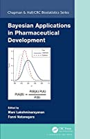 Bayesian Applications in Pharmaceutical Development (Chapman & Hall/CRC Biostatistics Series)
