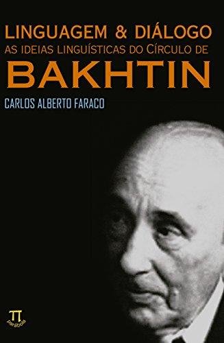 Linguagem & Diálogo. Ideias Linguísticas do Círculo de Bakhtin