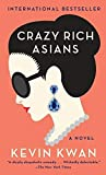 Crazy Rich Asians: A Novel (Crazy Rich Asians Trilogy, Band 1)
