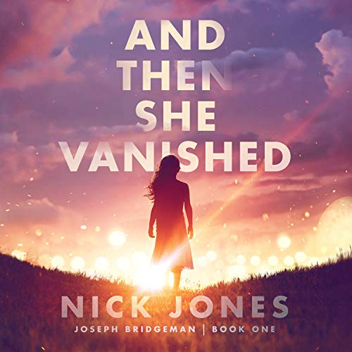 And Then She Vanished Audiobook By Nick Jones cover art