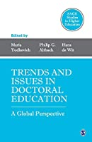 Trends and Issues in Doctoral Education: A Global Perspective (SAGE Studies in Higher Education)