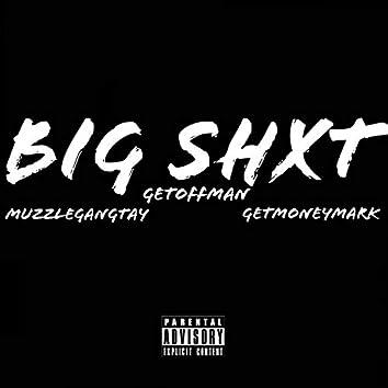 Big Shxt (feat. GetMoneyMark & GetOffMan)