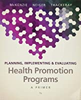 Planning, Implementing, & Evaluating Health Promotion Programs: A Primer