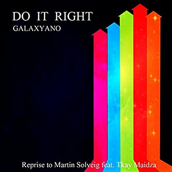 Do It Right (Reprise to Martin Solveig)