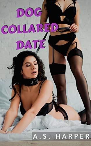 Dog Collared Date: Lesbian Erotic Short (Domination, Choking, FFFF)