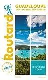 Guide du Routard Guadeloupe Saint-Martin, Saint-Barth 2021/22: + Randonnées et plongées