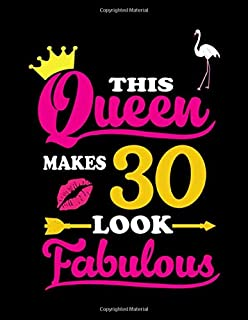 This Queen Makes 30 Look Fabulous: Dream Journal For Girls-120Large Blank Pages(8.5