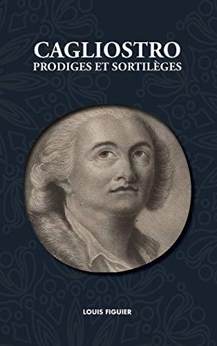 Cagliostro, Prodiges Et Sortilèges