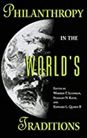 Philanthropy in the World's Traditions (Philanthropic and Nonprofit Studies)
