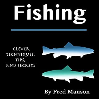 Fishing: Clever Techniques, Tips, and Secrets audiobook cover art
