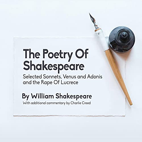 The Poetry of Shakespeare: Selected Sonnets, Venus and Adonis and the Rape of Lucrece cover art