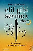 Elif Gibi Sevmek - Dem (2. Kitap): Seviyorum dersin, ya kismetin olur ya imtihanin!