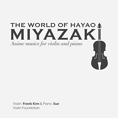 The World of Hayao Miyazaki Anime Musics for Violin and Piano