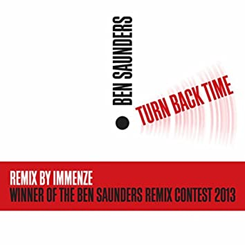 Turn Back Time (Immenze Remix) (Winner of the Ben Saunders Remix Contest 2013)