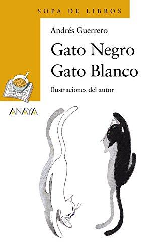 Gato Negro Gato Blanco (LITERATURA INFANTIL (6-11 años) - Sopa de Libros)
